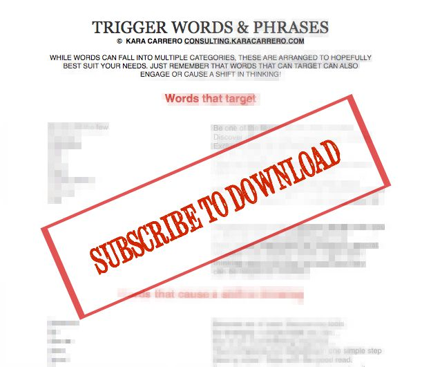 Subscribe to my newsletter for your free 3 page download of trigger words and how to use them