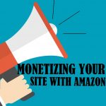 monetizing a site with amazon ads